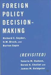 Foreign Policy Decision Making (Revisited) - Snyder, Richard C. / Bruck, H. W. / Sapin, Burton