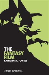 The Fantasy Film - Fowkes, Katherine A.