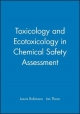 Toxicology and Ecotoxicology in Chemical Safety Assessment - Laura Robinson; Ian Thorn
