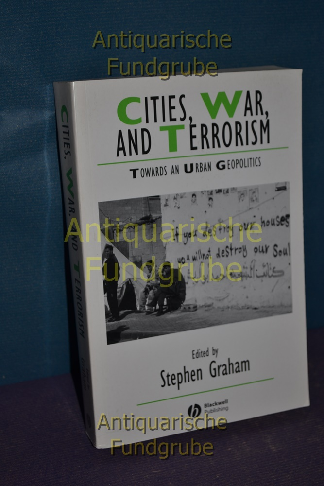Cities War Terrorism: Towards an Urban Geopolitics (Studies in Urban and Social Change) - Graham, Stephen