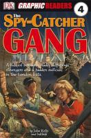 Spy-Catcher Gang (Dk Graphic Readers 4)