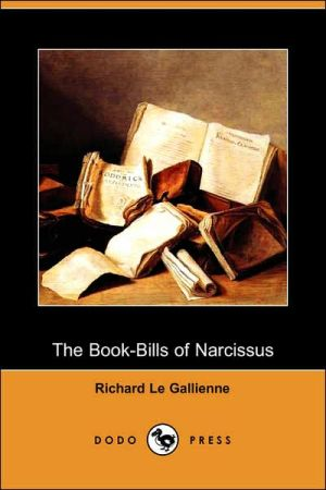 The Book-Bills Of Narcissus - Richard Le Gallienne