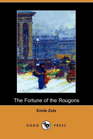 The Fortune of the Rougons - Emile Zola