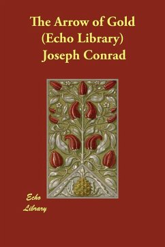 The Arrow of Gold - Conrad, Joseph