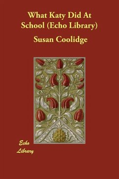 What Katy Did at School (Echo Library) - Coolidge, Susan