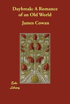 Daybreak: A Romance of an Old World - Cowan, James