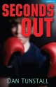 Seconds Out - Dan Tunstall