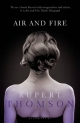 Air and Fire - Rupert Thomson