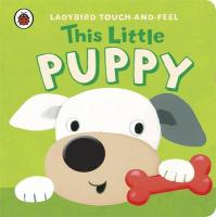 Ladybird Touch and Feel: This Little Puppy