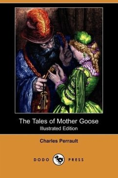 The Tales of Mother Goose (Illustrated Edition) (Dodo Press) - Perrault, Charles