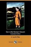 Our Little Korean Cousin (Illustrated Edition) (Dodo Press)