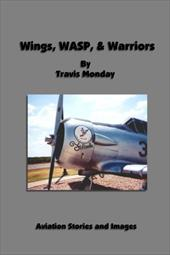 Wings, Wasp, & Warriors - Monday, Travis