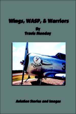 Wings, WASP, Warriors - Travis Monday