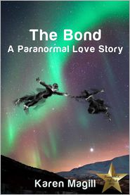 The Bond, A Paranormal Love Story - Karen Magill
