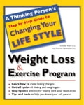 A Thinking Person's Step by Step Guide to Weight Loss & Exercise Program - Alemi Ph. D.,Farrokh