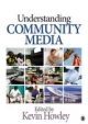 Understanding Community Media - Kevin Howley