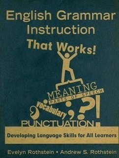 English Grammar Instruction That Works!: Developing Language Skills for All Learners - Rothstein, Evelyn B. Rothstein, Andrew S.