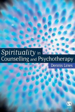 Spirituality in Counselling and Psychotherapy - Lines, Dennis