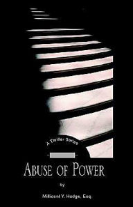 Abuse of Power - Millicent Y. Hodge