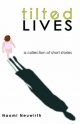 Tilted Lives: A Collection of Short Stories