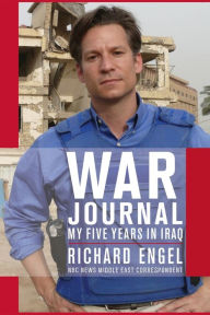 War Journal: My Five Years in Iraq - Richard Engel