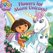 Flowers for Mami Unicorn! - Miller, Victoria / Contreras, Rosemary / Ricci, Christine