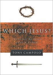 Which Jesus?: Choosing Between Love and Power - Tony Campolo
