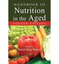 Handbook of Nutrition in the Aged - Ronald Ross Watson