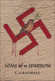 Song of a Sparrow - C. S. Ragsdale