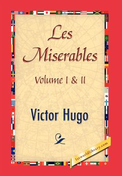 Les Miserables, Volume I & II - Hugo, Victor