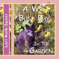 A Very Busy Day in the Garden - Lori Kolb-Speer