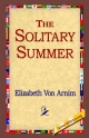 Solitary Summer - Elizabeth Von Arnim;  1stWorld Library