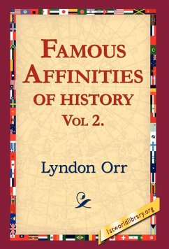 Famous Affinities of History, Vol 2 - Orr, Lyndon