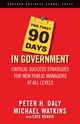 First 90 Days in Government - Peter H. Daly;  Michael Watkins;  Cate Reavis