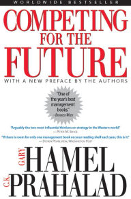 Competing for the Future - Gary Hamel