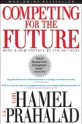Competing for the Future - C.K. Prahalad, Gary Hamel