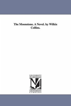 The Moonstone. a Novel. by Wilkie Collins. - Collins, Wilkie