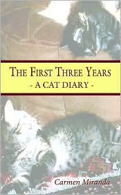 The First Three Years: A Cat Diary - Carmen Miranda