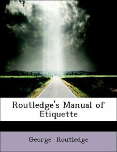 Routledge's Manual of Etiquette - Routledge, George