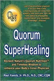 Quorum Superhealing - Paul Yanick Jr. Phd Nd Cnc Cqm
