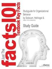 Studyguide for Organizational Behavior by Solocum, Hellriegel &, ISBN 9780324156843 - And Solocum Hellriegel and Solocum, Cram101 Textbook Reviews, Cram101 Textbook Reviews