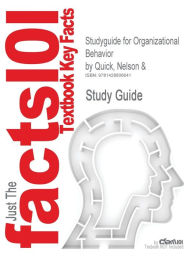 Outlines & Highlights For Organizational Behavior By Nelson, Isbn - Cram101 Textbook Reviews