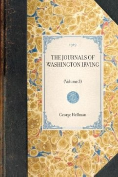 Journals of Washington Irving(volume 3): Volume 3 - Irving, Washington Trent, William Hellman, George
