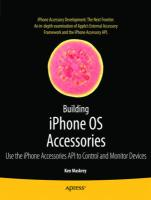 Building iPhone OS Accessories: Use the iPhone Accessories API to Control and Monitor Devices