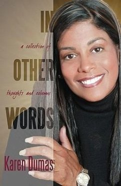 In Other Words: A Collection of Thoughts & Columns - Dumas, Karen