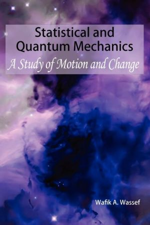 Statistical And Quantum Mechanics - Wafik A. Wassef