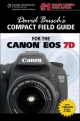 David Busch's Compact Guide For The Canon EOS 7D - David Busch