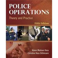 Police Operations Theory and Practice - Hess, Kren M.; Orthmann, Christine H.; Cho, Henry Lim