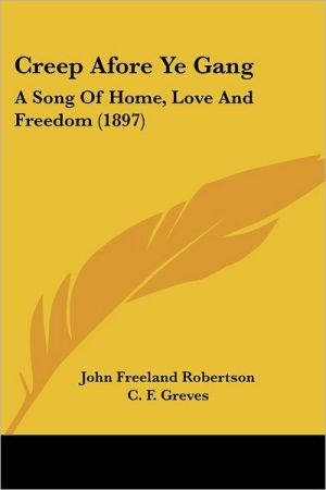 Creep Afore Ye Gang: A Song of Home, Love and Freedom (1897)