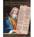 The Believer's Guide to Bible Chronology - Charles Ozanne